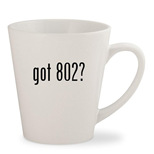 got 802? - White 12oz Ceramic Latte Mug Cup