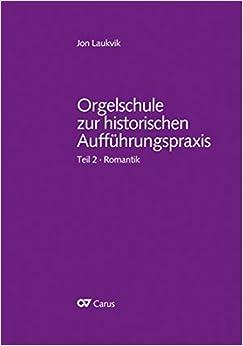 Book Orgelschule zur historischen aufführungspraxis, teil 2 : romantik