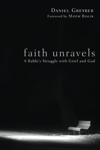 Faith Unravels: A Rabbis Struggle with Grief and God