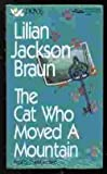 The Cat Who Moved a Mountain, Lilian Jackson Braun, 155800470X