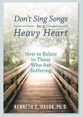 Don't Sing Songs to a Heavy Heart: How to Relate to Those Who Are ()
