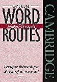 Cambridge Word Routes Anglais-Français, Michael McCarthy, 0521425832