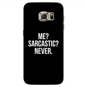 Cover It Up - Never Sarcastic Galaxy S7 Edge Hard Case