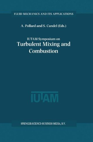 IUTAM Symposium on Turbulent Mixing and Combustion: Proceedings of the IUTAM Symposium held in Kingston, Ontario, Canada
