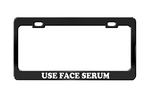 Product Express USE FACE SERUM Laser Engraved Black Inspiring License Plate Frame Steel Metal Tag Cover