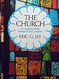 The Church, Eric G. Jay, 0804208786