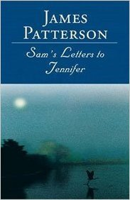 (First Edition) Sam's Letters to Jennifer Hardcover By James Patterson 2004