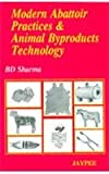 Modern Abattoir Practices and Animal Byproducts Technology, Sharma, Sanskriti, 8180610942