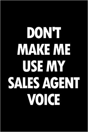 Buy Don't Make Me Use My Sales Agent Voice: Blank Lined