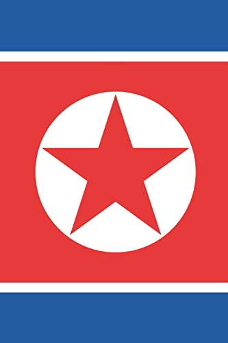 North Korea Travel Journal - North Korea Flag Notebook - North Korean Flag Book: Unruled Blank Journey Diary, 110 page, Lined, 6x9 (15.2 x 22.9 cm)