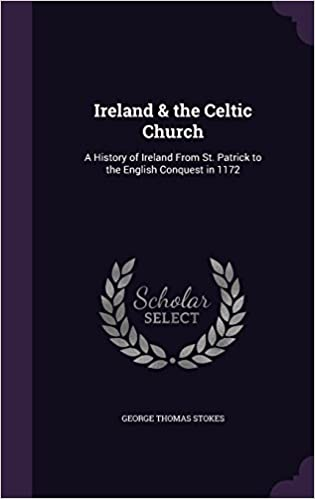 Book Ireland & the Celtic Church: A History of Ireland from St. Patrick to the English Conquest in 1172