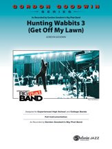 Hunting Wabbits 3 (Get Off My Lawn) - As recorded by Gordon Goodwin's Big Phat Band - By Gordon Goodwin - Conductor Score & Parts pdf