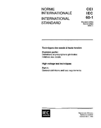 IEC 60060-1 Ed. 2.0 b:1989, High-voltage test techniques. Part 1: General definitions and test requirements
