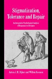Stigmatization, Tolerance and Repair: An Integrative Psychological Analysis of Responses to Deviance (Studies in Emotion and Social Interaction)