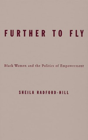 Further To Fly: Black Women and the Politics of Empowerment