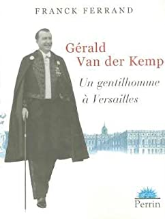 Gérald Van der Kemp : un gentilhomme à Versailles, Ferrand, Franck