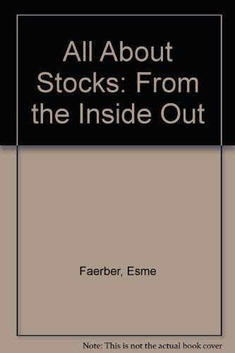 All About Stocks: From the Inside Out