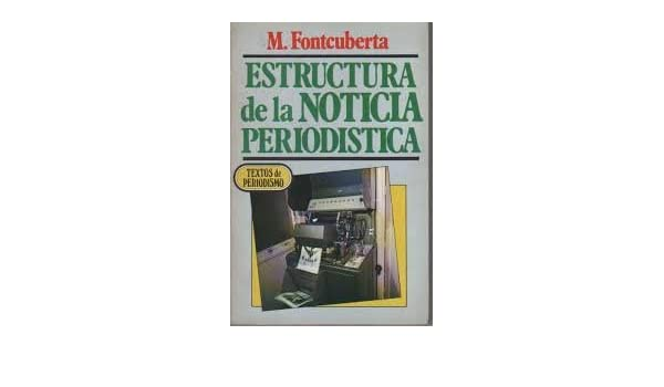 Estructura De La Noticia Periodistica Textos De Periodismo