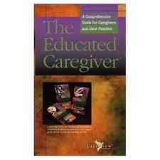 The Educated Caregiver Vol 3: Essential Knowledge