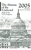 The Almanac of the Unelected : Staff of the U.S. Congress 2005, Bernan Press, 1886222274