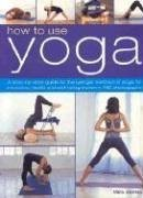 How to Use Yoga: A Step-by-step Guide to the Iyengar Method of Yoga, for Relaxation, Health and Well-being by Mira Mehta (6-Jun-2006) Paperback