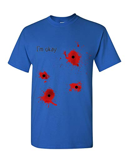 I'm Okay Halloween T-Shirt Funny Bullet Hole Blood Stained Mens Tee Shirt Royal Blue XL -