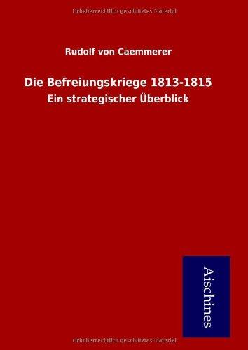 Download Die Befreiungskriege 1813-1815 (German Edition) pdf