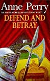 Defend and Betray (William Monk Mystery, Book 3): An atmospheric and compelling Victorian mystery