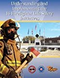 Understanding and Implementing the 16 Firefighter Life Safety Initiatives, IFSTA, 0879394161