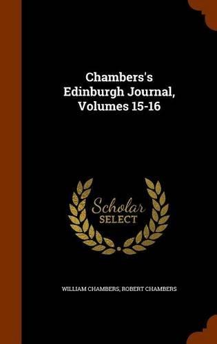 Read Online Chambers's Edinburgh Journal, Volumes 15-16 ebook
