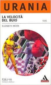 La velocità del buio - Moon Elizabeth - Libri - Amazon.it