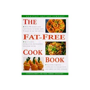 Fat Free Cookbook (Healthy Eating Library) Anne Sheasby