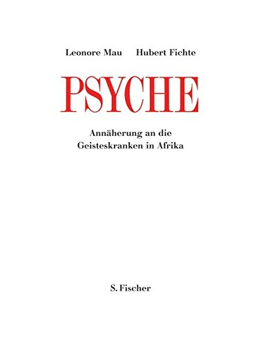 Psyche: Annäherung an die Geisteskranken in Afrika