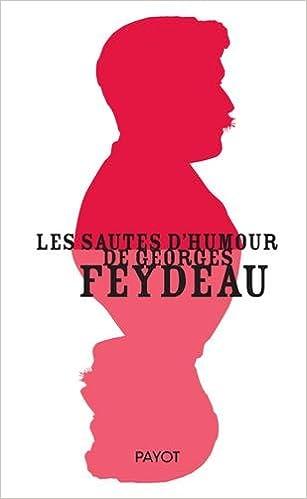 Les Sautes d'Humour de Georges Feydeau (2016) - Georges Feydeau sur Bookys
