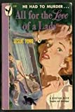 All For the Love of a Lady by Leslie Ford front cover