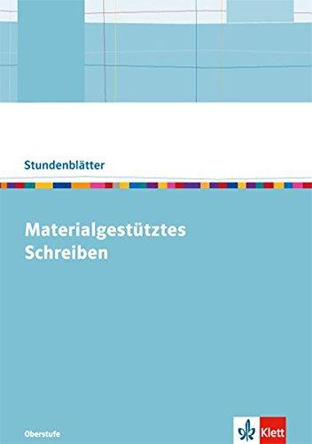 Materialgestütztes Schreiben: Kopiervorlagen mit Unterrichtshilfen Klasse 10-13