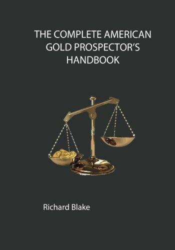 The Complete American Gold Prospectors Handbook
