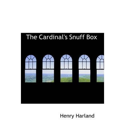 [(The Cardinal's Snuff Box)] [Author: Henry Harland] published on (December, 2008)