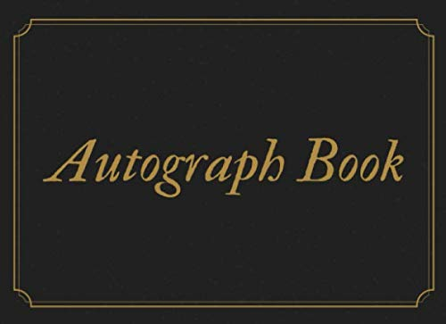 (Autograph Book: Signature Collection110 Blank Unlined Pages Black & Gold Book. Classroom, Celebrities, Sports, Graduation,)