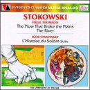 Thomson: Suite From The River;  Suite From The Plow That Broke The Plains / Stravinsky: Suite From L'Histoire Du Soldat