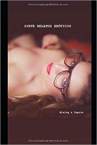 Relatos eróticos: Siete relatos eróticos cortos: Amazon.es: Caprix ...