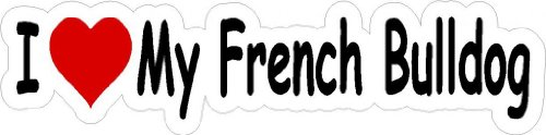 """4"""" wide I heart love my French Bulldog Printed vinyl decal sticker for any smooth surface such as windows bumpers laptops or any smooth surface."""
