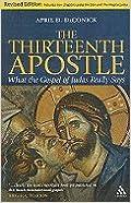 Book Thirteenth Apostle (REV 09) by DeConick, April D [Paperback (2009)]