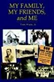 My Family, My Friends, and Me, Tom Wade, 1414015755