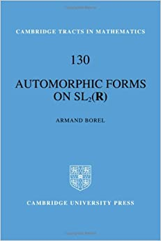 Automorphic Forms on SL2 (R) (Cambridge Tracts in Mathematics ...