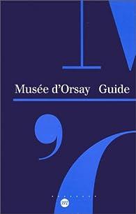 Guide du musée d'Orsay par Musée d'Orsay