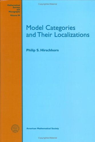 Model Categories and Their Localizations (Mathematical Surveys and Monographs)
