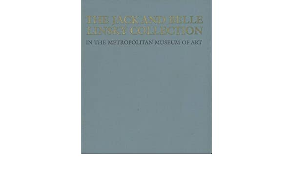 The Jack and Belle Linsky Collection in The Metropolitan Museum of Art