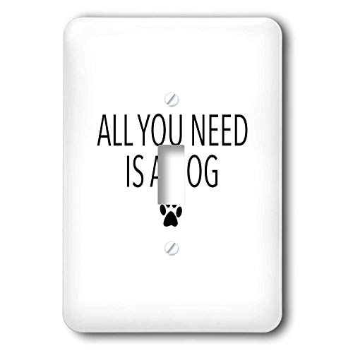 3dRose EvaDane - Funny Sayings - All You Need Is A Dog Black - 2 plug outlet cover (lsp_308824_6)