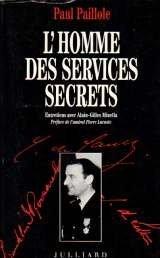 L'homme des services secrets: Entretiens avec Alain-Gilles Minella par Paul Paillole